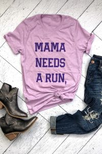 Mama Needs A Run Shirt